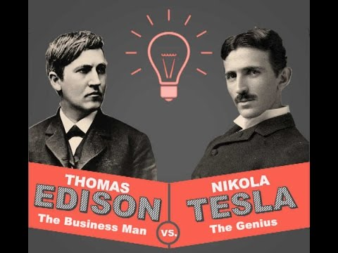 Thomas Edison the Businessman vs Nikola Tesla the Genius